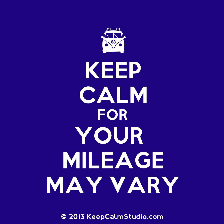 keepcalmstudiodotcom_mileagemayvary